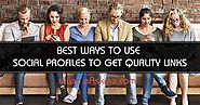 5 Best Ways to Use Social Profiles to Get Quality Links | eAskme | How to : Ask Me Anything : Learn Blogging Online