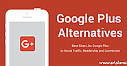 10 Google Plus Alternatives: Revealing 2 Secret Sites Like Google+ to Boost Traffic and Conversion | eAskme | How to ...