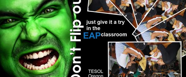 Headline for Don't Flip out: Just give it a try in the EAP Classroom (Reference)