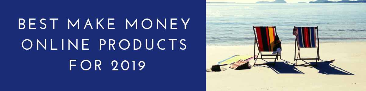 Headline for Best Money Making Online Products 2019