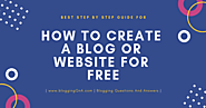 how to Create a Website or Blog for Free? Best way to create free Blog or Website with 0% Investment | Blogging QnA- ...
