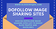 75+ High DA Dofollow Image Sharing Sites List For SEO | Blogging QnA- Blogging Question Answers