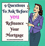 9 things you should ask before refinancing your mortgage