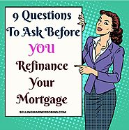 9 Key Things to Ask Before Refinancing Your Mortgage