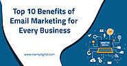 Top 10 Benefits of Email Marketing for Every Business