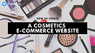 How To Create Cosmetics eCommerce Website Successfully? | TIGREN