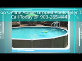 Top Online Above Ground Pools Tyler Tx 903-265-4443