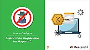 Magento 2 Restrict Fake Registration by Meetanshi