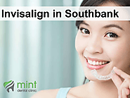 Invisalign in Southbank
