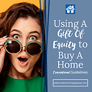 Gift Of Equity To Buy A Home: Conventional Loan Guidelines – Conclud
