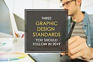 3 Graphic Design Standards You Should Follow in 2019