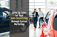 Drive Up Sales for Your Auto Dealership Through Content Marketing