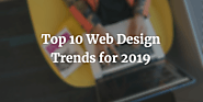 Top 10 Web Design Trends for 2019 | Website Trends 2019