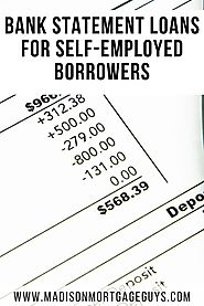 Bank Statement Mortgage For Self-Employed Home Buyers - madisonmortgage | ello