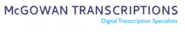 Professional Transcription Services by McGowan Transcriptions
