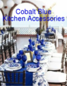 Best Cobalt Blue Kitchen Accessories 2014
