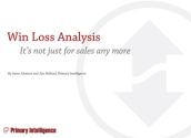 Free ebook: Win Loss Analysis: It's not just for sales any more » Primary Intelligence