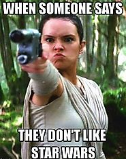 You Don't Like Star Wars!