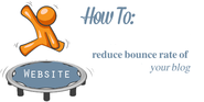How to reduce bounce rate of your blog?