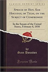 Speech of Sam Houston, of Texas