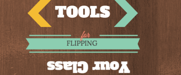 Headline for Tools for flipping your class
