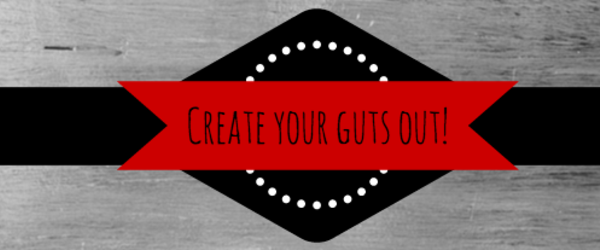 Headline for Create Your Guts Out!