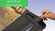 Best Rust Converter - Top 5 Best Products