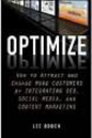 Optimize @LeeOdden - How to Attract & Engage More Customers With Integrated SEO, Social Media & Content Marketing