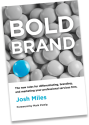 Bold Brand Book | Differentiating, Positioning, and Marketing your Professional Services Firms | @joshmiles