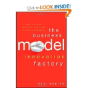 The Business Model Innovation Factory: How to Stay Relevant When The World is Changing by Saul Kaplan