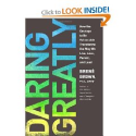 Daring Greatly: How the Courage to Be Vulnerable Transforms the Way We Live,Love,Parent,and Lead by Brene Brown