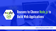Reasons Why Node.js is the Best Choice to Build Web Applications.