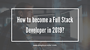 How to become a Full Stack Developer in 2019?
