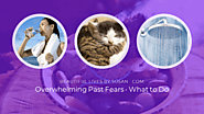 What I Do When Past Fears Overwhelm