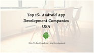 Top 15+ Android App Development Companies USA