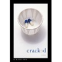 Cracked by K.M. Walton