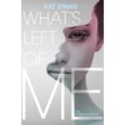 What's Left of Me (The Hybrid Chronicles, #1) by Kat Zhang