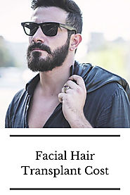 How Much Does It Cost To Get Facial Hair Transplant? | Hair Transplant Clinic