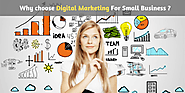 Why should choose digital marketing for small business? – Best Digital Marketing Company