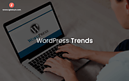 WordPress Trends and Best Practices to Follow in Upcoming Days