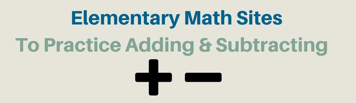Headline for Elementary Math Websites To Practice Addition + Subtraction