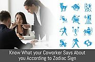 What your Coworker Says About you According to Zodiac Sign