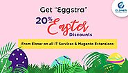 This Easter Don't Miss The Special Discount of Flat 20% on Magento Extensions By Elsner