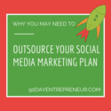 Why You May Need to Outsource Your Social Media Strategy
