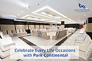 Celebrate Every Life Occasions with Park Continental Hotel - Park Continental