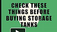 Check These Things Before Buying Storage Tanks