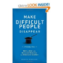 Make Difficult People Disappear by Monica Wofford