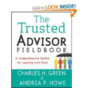 The Trusted Advisor Fieldbook by Charles Green