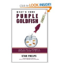 What's Your Purple Goldfish?: How to Win Customers and Influence Word of Mouth by Stan Phelps