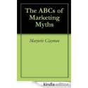 The ABCs of Marketing Myths by Margie Clayman